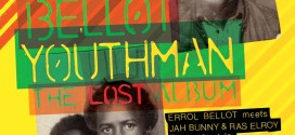 Errol Bellot – « Youthman – The Lost Album »