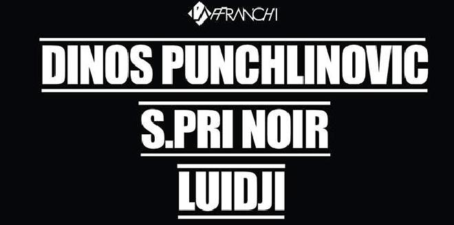 4 places à gagner – Dinos Punchlinovic – Luidji – S.pri Noir @ l'Affranchi