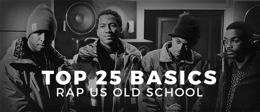 TOP 25 BASICS - RAP US OLD SCHOOL - Dynam'Hit Webradio & Magazine